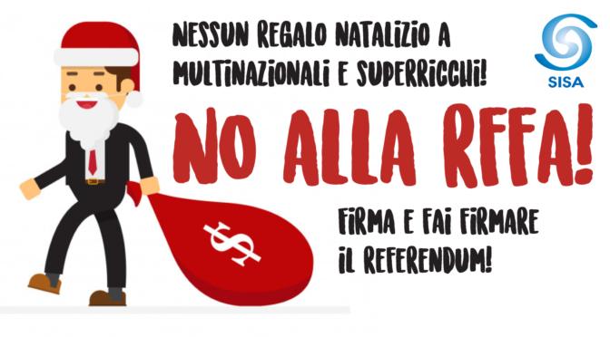 Nessun regalo natalizio a multinazionali e superricchi: NO alla RFFA!